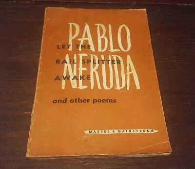 Let The Rail Splitter Awake And Other Poems By Pablo Neruda 1St Ed Pb 1950 Rare