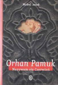 Orhan Pamuk Nazywam się Czerwien - Poznan, Polska - Orhan Pamuk Nazywam się Czerwien - Poznan, Polska
