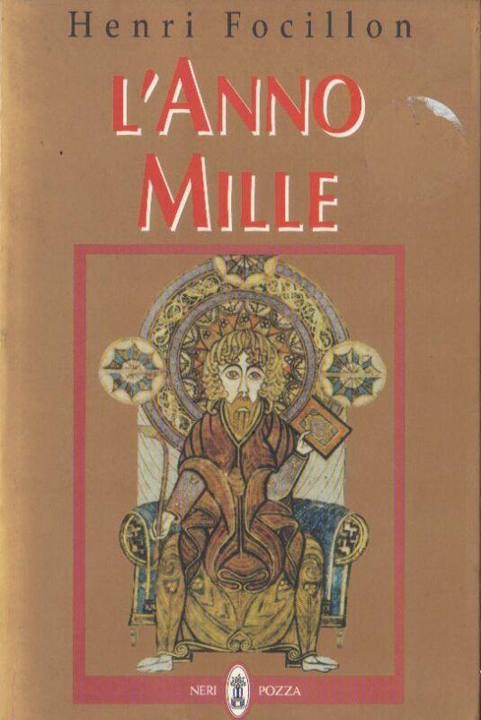 Biblioteca di Storia dell'Arte Neri Pozza: L'ANNO MILLE di Henri Focillon X #