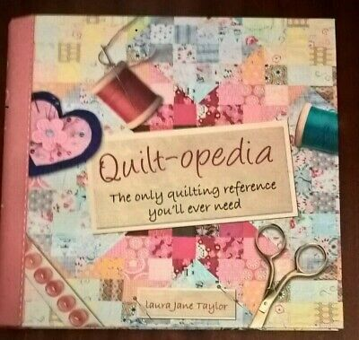 Quilt-opedia, Laura Jane Taylor, The only quilting reference book you'll ever ne