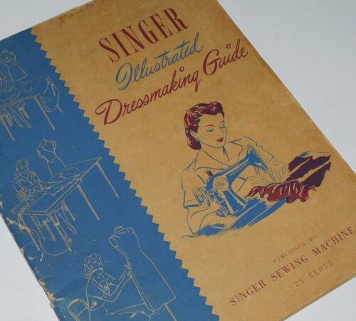Vintage 1943 soft cover book, Singer Sewing Illustrated Dressmaking Guide