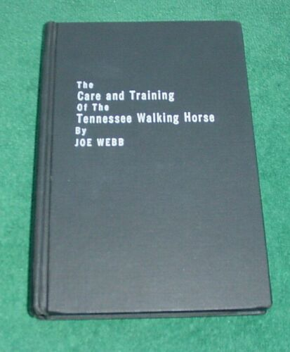 Tennessee Walking Horse Care And Training By Joe Webb Revised Ed 1967