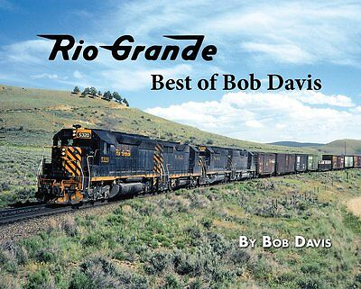RIO GRANDE: Best of Bob Davis -- (NEW BOOK, Published 2017)