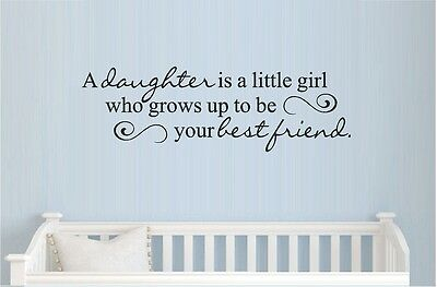 A DAUGHTER IS A LITTLE GIRL WHO BEST FRIEND VINYL WALL DECAL KIDS ROOM GIRL (Best Decal Kids)