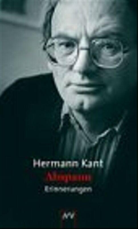 Abspann: Erinnerung an meine Gegenwart - Hermann Kant
