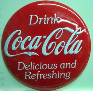 COCA COLA DRINK DELICIOUS BUTTON DOME HEAVY EMBOSSED METAL SIGN COKE SODA POP