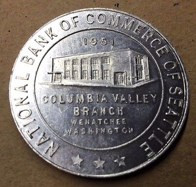 Vintage 1951 National Bank Of Commerce Of Seattle Token Columbia Valley Branch