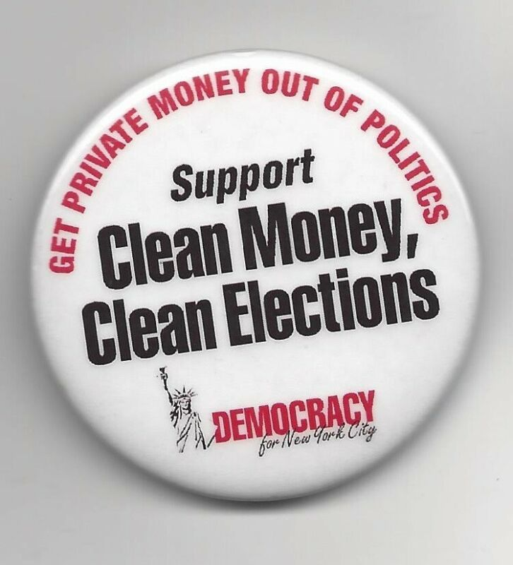 Democracy for NYC Clean Money Clean Electons NY cause political pin button