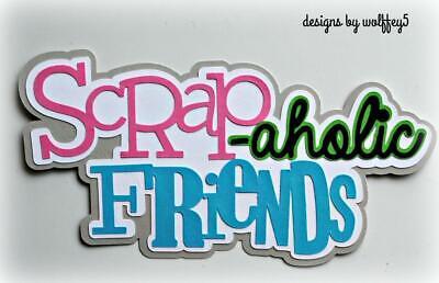 - CRAFTECAFE CRAFT FRIENDS TITLE Premade paper piecing scrapbook diecut piece