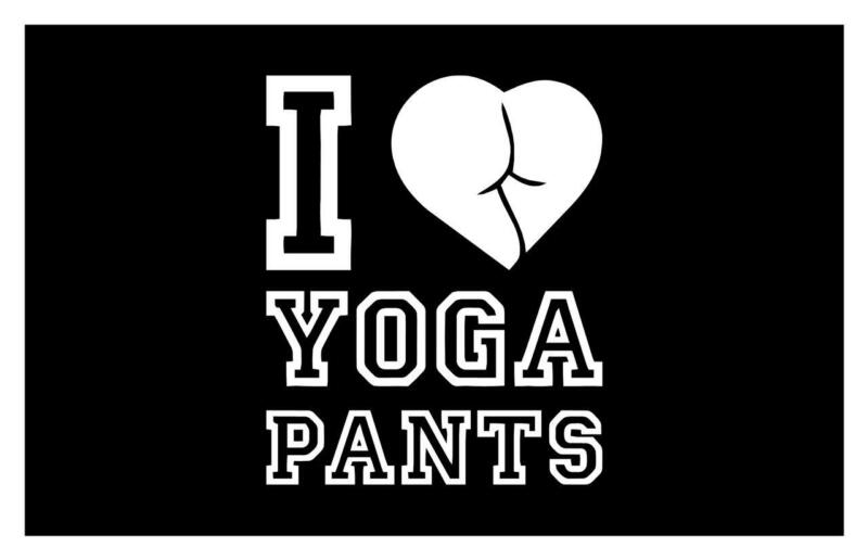 I LOVE YOGA PANTS 5X6 SEXY CUTE JDM FUNNY TUNER IMPORT ILLEST CAR  DECAL STICKER