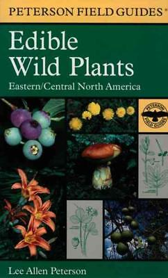 A FIELD GUIDE TO EDIBLE WILD PLANTS - PETERSON, LEE ALLEN - NEW PAPERBACK BOOK