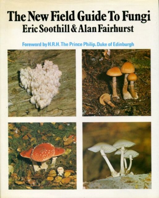 New Field Guide to Fungi by Alan Fairhurst, Eric Soothill  (hardback)