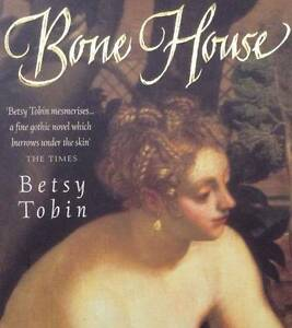 Bone House by Betsy Tobin ( Pyrmont Inner Sydney Preview