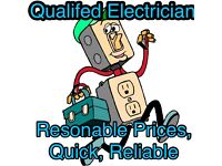 Electrician reasonable rates, quick, reliable.