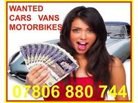 07806 880 744 CAR VAN WANTED FOR CASH SCRAPPING COLLECTION BIKE SELL