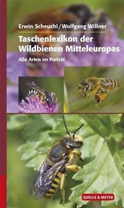 Taschenlexikon der Wildbienen Mitteleuropas von Erwin Scheuchl und Wolfgang Wil…
