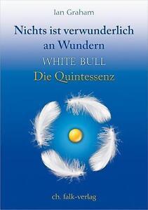 Nichts ist verwunderlich an Wunder . White Bull . die Quintessenz . NEU