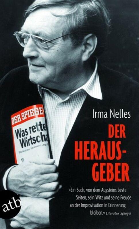 Der Herausgeber. Erinnerungen an Rudolf Augstein - Irma Nelles [Taschenbuch]