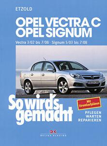 OPEL VECTRA C Signum SO WIRDS GEMACHT Reparaturanleitung Reparaturbuch Handbuch