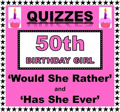 50th Birthday Games (50th Birthday Girl Party Games/Quizzes  'WOULD SHE RATHER' and 'HAS SHE EVER')