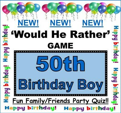 50th Birthday Games ('Would He Rather' 50th Birthday Boy Game - Fun Family/Friends Party)