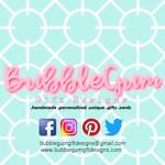 BubbleGum Gift Designs