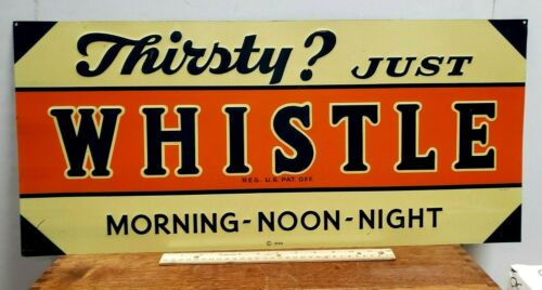 RARE 1939 Antique Thirsty Just Whistle Soda Advertising Tin Store Sign