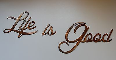 Life is Good   Metal Wall Art Accents  copper/bronze finish