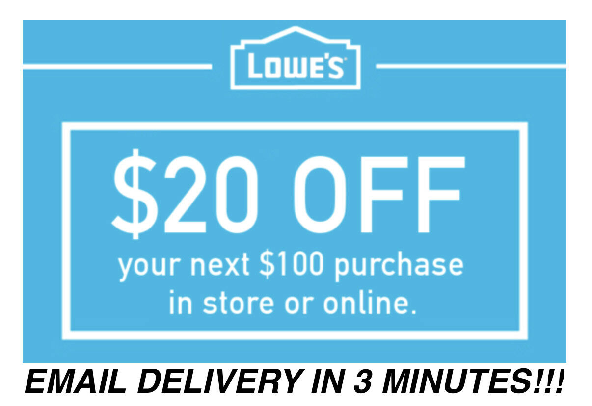 Three 3x Lowes $20 OFF $100Coupons-InStore and Online -Fast-