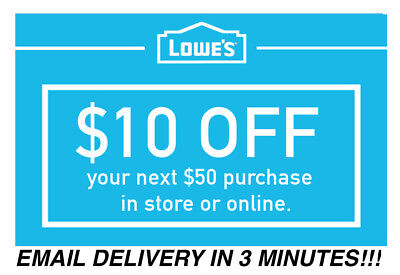 ONE (1X) $10 OFF $50 Lowes INSTANT DELIVERY-1COUPON INSTORE/ONLINE