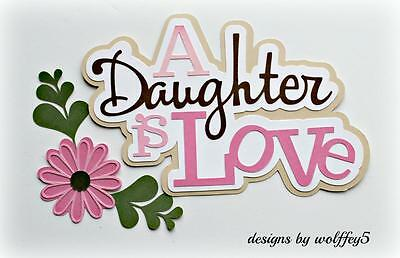 CRAFTECAFE DAUGHTER TITLE paper piecing premade scrapbook page die cut  WOLFFEY5