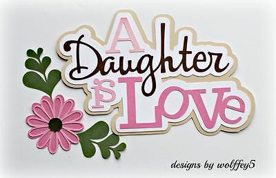 CRAFTECAFE DAUGHTER TITLE paper piecing premade scrapbook page die cut  WOLFFEY5