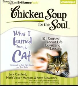 Chicken Soup For The Soul : What I Learned From The Cat