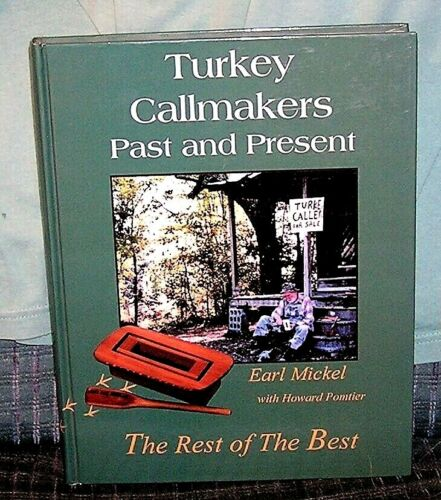 Signed Earl Mickel Turkey Callmakers Past and Present The Rest Of The Best 1999