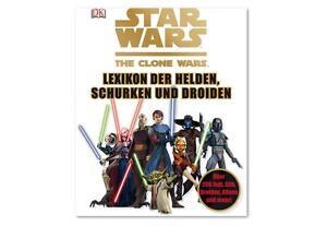 Star Wars The Clone Wars - Lexikon der Helden, Schurken und von Jason Fry (2012…