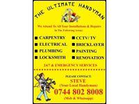 THE ULTIMATE HANDYMAN-ELECTRICIAN, CARPENTER, PLUMBER, PAINTER, REFURBISHMENT,CCTV,WELDER & BRICKY