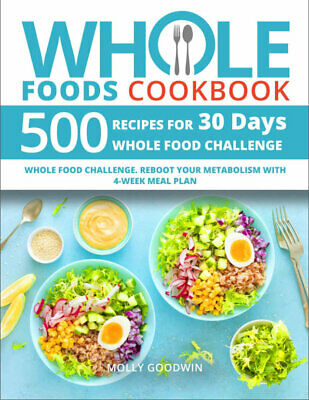 Whole Foods Cookbook  500 Recipes for 30 Days Whole (((P.D.F)))