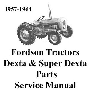 Fordson Dexta Super Dexta Tractors Shop Service Manual Spare Parts
