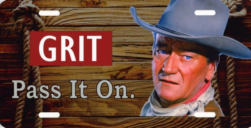 John Wayne Grit Pass It On American Legend Official License Plate Sign NEW COOL