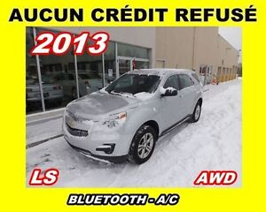 2013 Chevrolet Equinox **AWD**AUCUN CREDIT REFUSE**