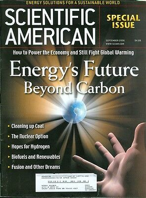 2006 Scientific American  Energys Future Beyond Carbon Nuclear Option Hydrogen