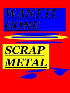 WANT IT GONE? ANY SCRAP METAL FREE REMOVAL NORTH AREAS JUST CALL. Golden Grove Tea Tree Gully Area Preview