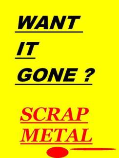 WANT IT GONE? ANY SCRAP METAL NORTH AREAS FREE REMOVAL JUST CALL. Golden Grove Tea Tree Gully Area Preview