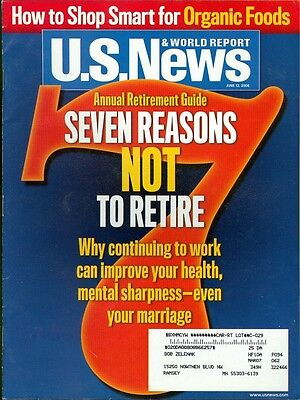 2006 U S  News   World Report Magazine  7 Reasons Not To Retire Improve Health