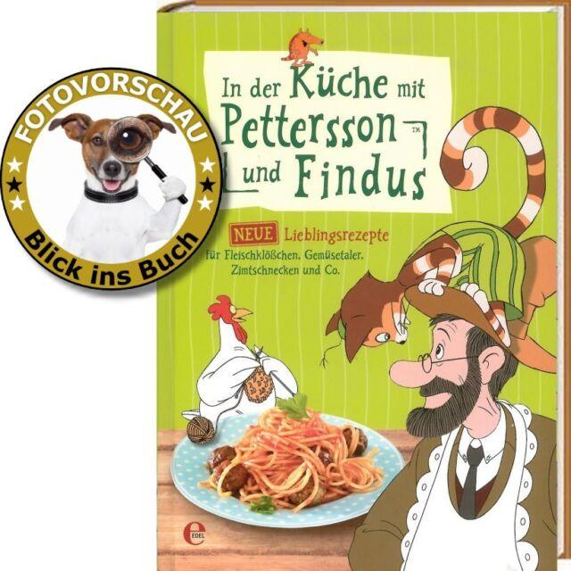 Kochen und backen in der Küche mit Pettersson und Findus: Neue Lieblingsrezepte!
