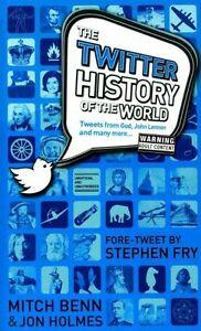 The Twitter History of the World - New Book Mitch Benn, Jon Holmes