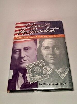 Dear Mr  President Franklin Delano Roosevelt  Letters From A Mill Town Girl