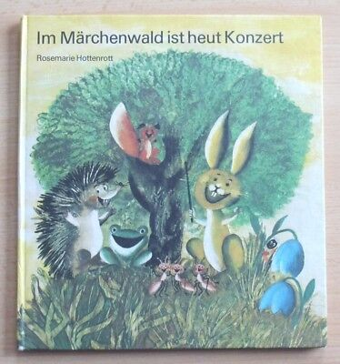 Im Märchenwald ist heut Konzert – Rosemarie Hottenrott  DDR Bilderbuch Kinderbuc