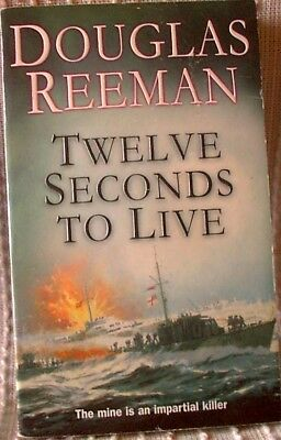 TWELVE SECONDS TO LIVE, Douglas Reeman, UK pb 2003 (9780099414872)