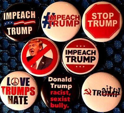 Impeach Donald Trump x 8 NEW 1 inch pins buttons badge stop Hate anti against